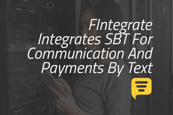 FIntegrate Integrates SBT For Communication And Payments By Text